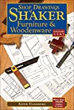 1-3: Shop drawings of Shaker Furniture and Woodenware Volumes 1, 2 and 3 (Shop Drawings of Shaker Furniture & Woodenware)