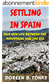 Settling in Spain: Our New Life Between the Mountains and the Sea (The Tonks in Spain Series Book 1) (English Edition)