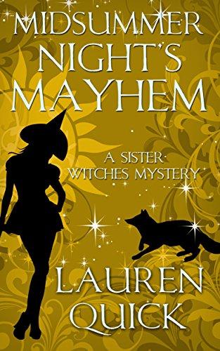 Midsummer Night's Mayhem (A Sister Witches Mystery Book 3) (English Edition) - Mayhem Lauren