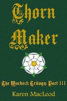 THORN MAKER (The Warbeck Trilogy Book 3) (English Edition) par [MacLeod, Karen]