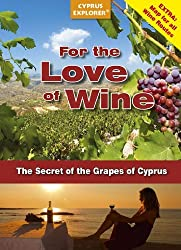 For the Love of Wine - The secret of the grapes of Cyprus by Christiane Sternberg (2014-11-09)