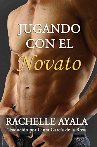 Jugando con el Novato por Rachelle Ayala