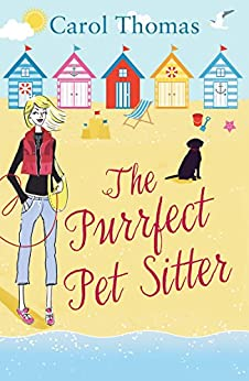 The Purrfect Pet Sitter: A heartwarming romantic comedy, filled with friendship and love (Lisa Blake Book 1) by [Thomas, Carol]