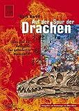 Auf der Spur der Drachen: China und das Geheimnis der gefiederten Dinosaurier - Mark Norell