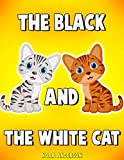 Best Children's Books: The Black And The White Cat (Kids Books, Book For Kids,)