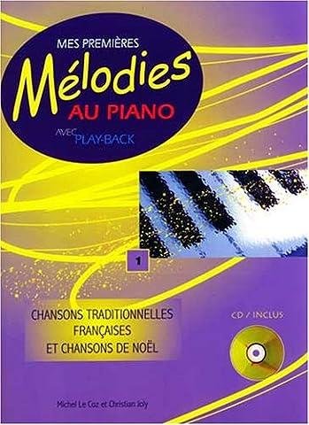 Mes premières mélodies au piano avec play-back vol 1 : Chansons traditionnelles françaises et chansons de Noël