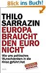 Europa braucht den Euro nicht: Wie un...