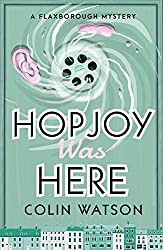 Hopjoy Was Here (A Flaxborough Mystery Book 3)