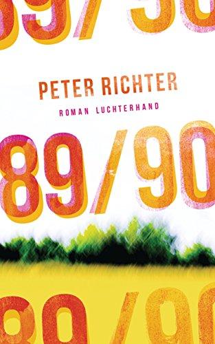 Buchseite und Rezensionen zu '89/90: Roman' von Peter Richter