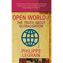 Open World: The Truth About Globalisation by Philippe Legrain (2003-08-07)