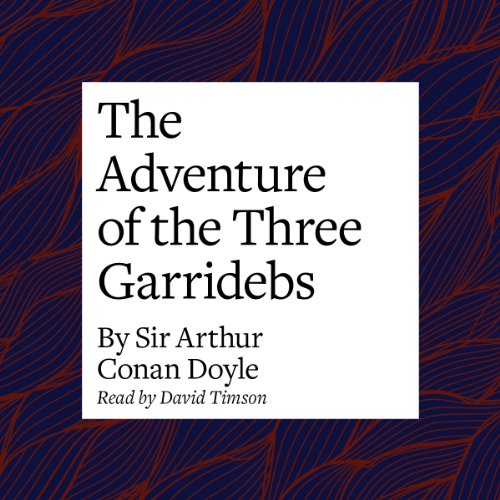 The Adventure of the Three Garridebs  Audiolibri