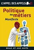 Telecharger Livres Politique des metiers Manifeste Les Petits Libres t 79 (PDF,EPUB,MOBI) gratuits en Francaise