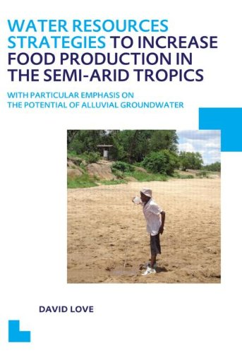 Water Resources Strategies to Increase Food Production in the Semi-Arid Tropics: UNESCO-IHE PhD Thesis
