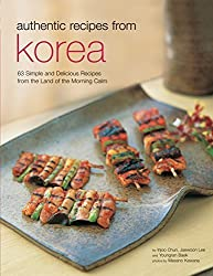 Authentic Recipes from Korea: 63 Simple and Delicious Recipes from the land of the Morning Calm (Authentic Recipes Series) by David Clive Price (2004-10-15)