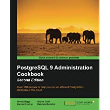 PostgreSQL 9 Administration Cookbook - Second Edition by Simon Riggs (2015-07-31)