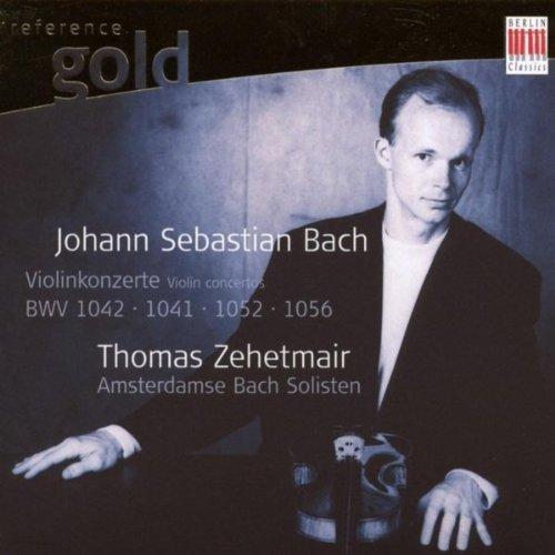 Bach: Violin Concertos BWV 1041, 1042, 1052, 1056