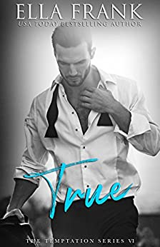 True (Temptation Series Book 6) by [Frank, Ella]