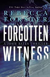 Forgotten Witness: A Josie Bates Thriller by Ms. Rebecca A. Forster (2014-01-22)