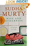 #7: Wise and Otherwise: A salute to Life