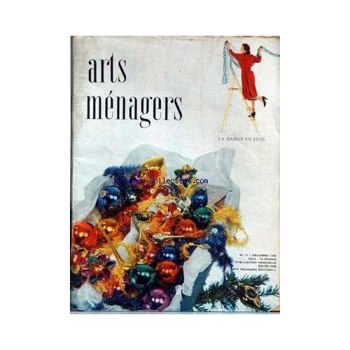 ARTS MENAGERS [No 12] du 01/12/1950 - AMENAGEMENT - MORALITES MENAGERES - CUISINE - ENFANTS - EQUIPEMENT MENAGER - LA MAISON EN FETE.
