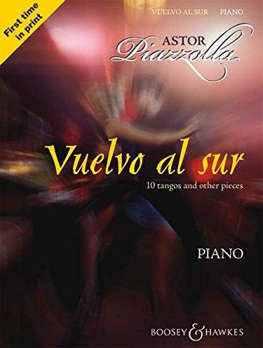 Vuelvo al sur: Zehn Tangos und andere Stücke. Klavier.: Tangos and Other Pieces (Piazzolla-noten-klavier)