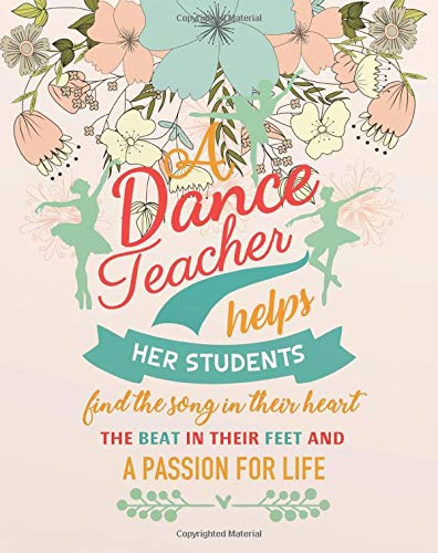 A dance teacher helps her students find the song in their heart the beat in their  feet and a passion for life: Dance Teacher Planner 2018-2019, ... inches, 150 pages  (August 2018 - July 2019) por Amelia Jordan A.