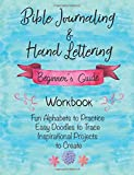 Bible Journaling & Hand Lettering Beginner's Guide Workbook, Fun Alphabets to Practice, Easy Doodles to Trace, Inspirational Projects to Create: Christian Designs - Perfect for Kids & Adults