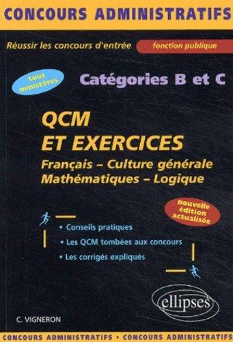 QCM et exercices concours catégories B et C. Français, Culture générale, Mathématiques, Logique, Edition 2003