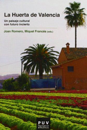 La Huerta de Valencia: Un paisaje cultural con futuro incierto (Fora de Col·lecció)