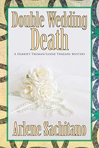 Double Wedding Death (A Harriet Truman/Loose Threads Mystery, Band 10)