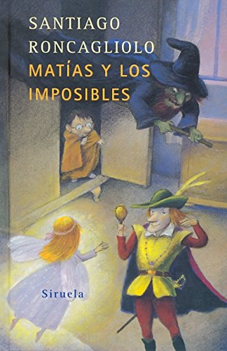 Matías y los imposibles (Las Tres Edades) por Santiago Roncagliolo