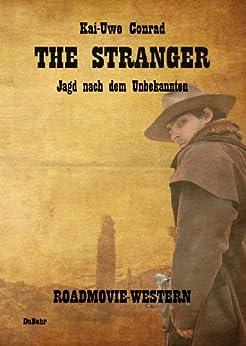 the-stranger-jagd-nach-dem-unbekannten-roadmovie-western