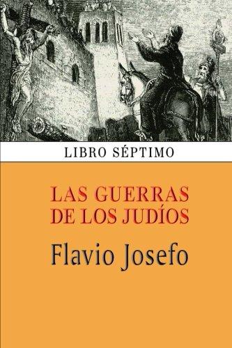 Las guerras de los judíos (Libro séptimo): Volume 7