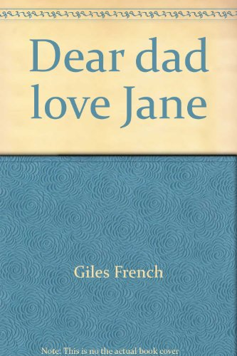 Dear dad love Jane by Giles French
