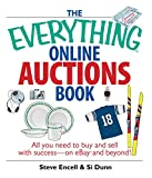 The Everything Online Auctions Book: All You Need to Buy and Sell with Success--on eBay and Beyond (Everything) (English Edition)