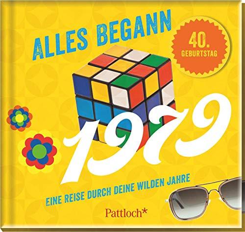 Alles begann 1979: Eine Reise durch deine wilden Jahre (Geburtstag Jahrgang 40)