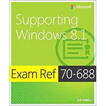 [(Supporting Windows 8.1 : Exam Ref 70-688)] [By (author) Joli Ballew ] published on (July, 2014)