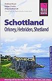 Reise Know-How Reiseführer Schottland – mit Orkney, Hebriden und Shetland: Reiseführer für individuelles Entdecken
