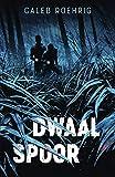 Dwaalspoor (Dutch Edition)