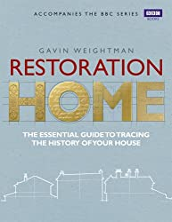 Restoration Home: The Essential Guide to Tracing the History of Your House