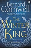 The Winter King (The Warlord Chronicles Book 1) by Bernard Cornwell