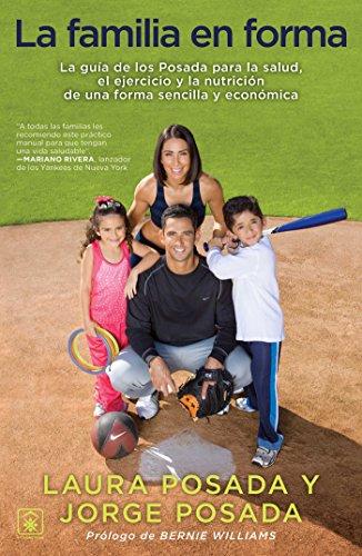 La Familia en forma: La guía de los Posada para la salud, el ejercicio y la nutrición de una forma sencilla y económica (Atria Espanol) por Jorge Posada