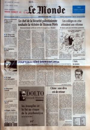 MONDE (LE) [No 15926] du 10/04/1996 - FORTE BAISSE A WALL STREET M. CHIRAC ET LES DROITS DE L'HOMME LES LEGISLATIVES DE 1998 POLICIER EN HAITI M. JUPPE ET LES SANS-PAPIERS DESENCLAVER GORAZDE A CENT JOURS DES J.O. FREGATE FURTIVE LE CHEF DE LA SECURITE PALESTINIENNE SOUHAITE LA VICTOIRE DE SHIMON PERES LA RUSSIE POSTCOMMUNISTE RIT JAUNE PAR JEAN-BAPTISTE NAUDET CHINE - UNE DIVA EST DE RETOUR PAR ERIK IZRAELEWICZ LES COLLEGES EN CRISE ATTENDENT UNE REFORME L'ITALIE, LES LARMES AUX YEUX.