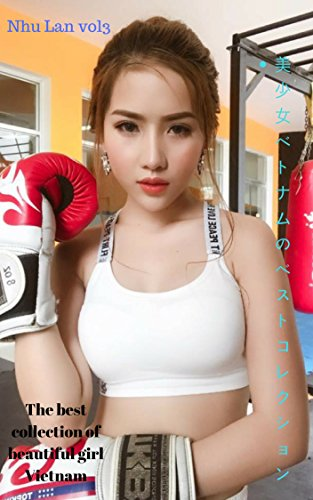 The best collection of beautiful girl Vietnam - NHU LAN VOL3 (Japanese Edition)