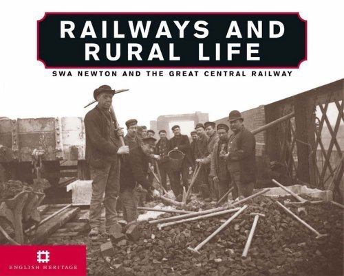 Railways and Rural Life: SWA Newton and the Great Central Railway by Boyd-Hope, Gary, Sargent, Andrew (2007) Hardcover
