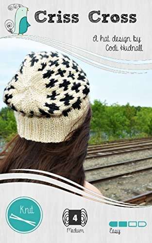 Criss Cross Slouchy Beanie Hat Knit Pattern (Hipster's Delight Book 1) (English Edition) (Hipster Delight)