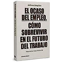 El Ocaso Del Empleo - 2ª Edición (Temáticos)