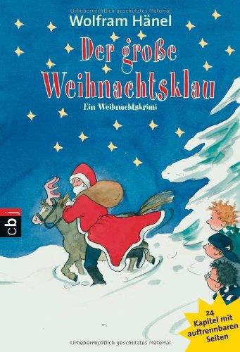 Der große Weihnachtsklau: Ein Weihnachtskrimi in 24 Kapiteln