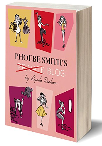 Phoebe Smith's Private Blog: A Romantic Comedy by [Renham, Lynda]