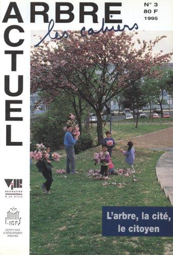 Arbre actuel, numéro 3 (1995) : L''arbre, la cité, le citoyen